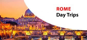 rome DAY TRIPS