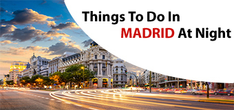 Things to Do in Madrid at Night