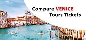Best Venice Attractions, Tours Skip-line Tickets