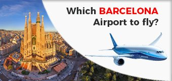 Which BARCELONA is the best to fly