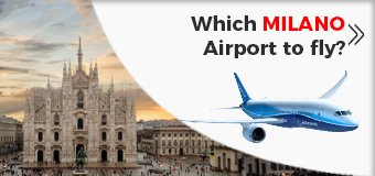 Which Milan Airport is Best To Fly