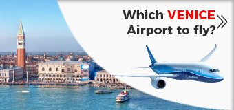 Which Venice Airport is Best To Fly